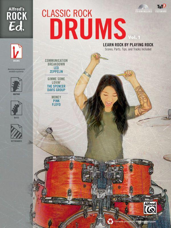 Alfred's Rock Ed.: Classic Rock Drums, Vol. 1