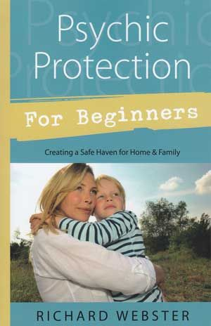 Psychic Protection For Beginners By Richard Webster