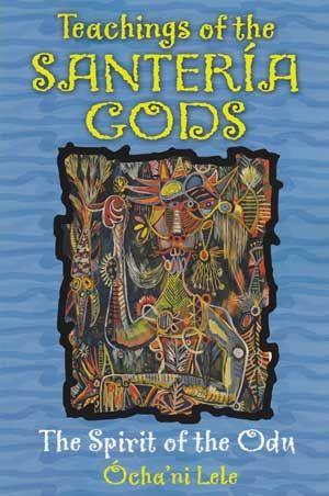 Teachings Of The Santeria Gods By Ocha'ni Lele