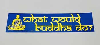 What Would Buddha Do Bumper Sticker