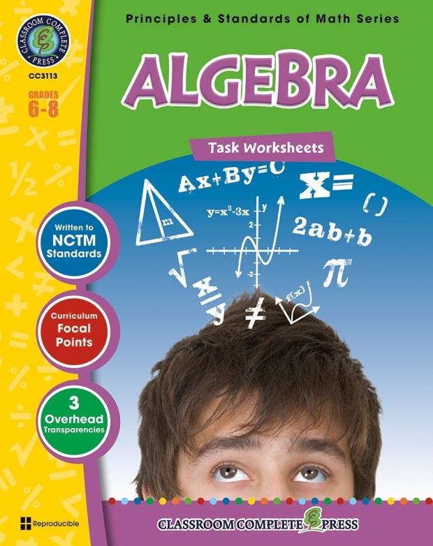 Classroom Complete Regular Edition Book: Algebra - Task Sheets, Grades 6, 7, 8