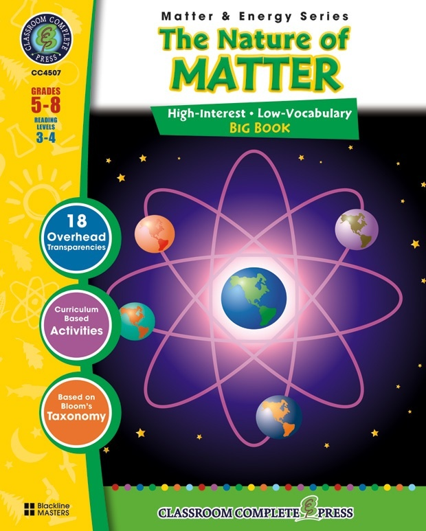 Classroom Complete Regular Education Science Book: The Nature of Matter - Big Book, Grades - 5, 6, 7, 8