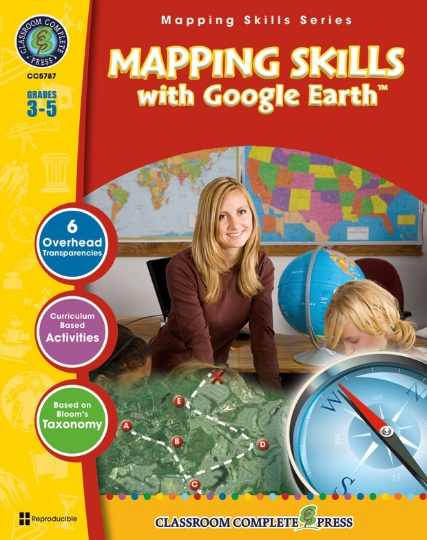 Classroom Complete Regular Education Social Studies Book: Mapping Skills with Google Earth, Grades - 3, 4, 5