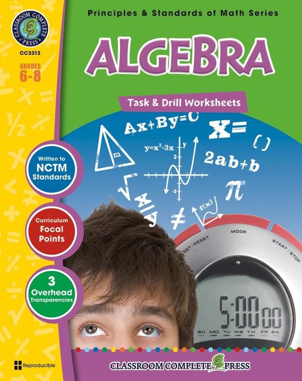 Classroom Complete Regular Education Book: Algebra - Task & Drill Sheets, Grades - 6, 7, 8