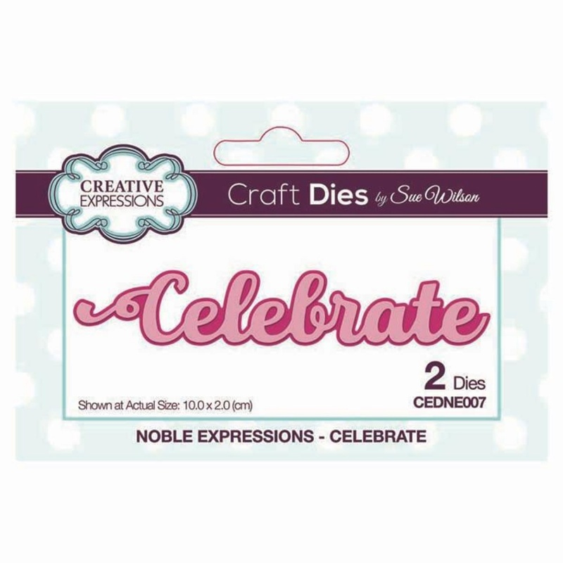 Dies By Sue Wilson Mini Expressions Collection Celebrate