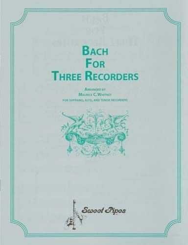 Bach For Three Recorders, Arr. Whitney